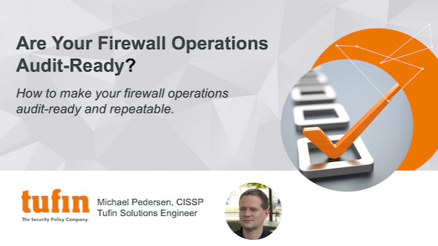 Tech Talk: Are Your Firewall Operations Audit-Ready?