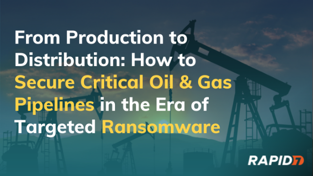 How to Secure Critical Oil & Gas Pipelines in the Era of Targeted Ransomware