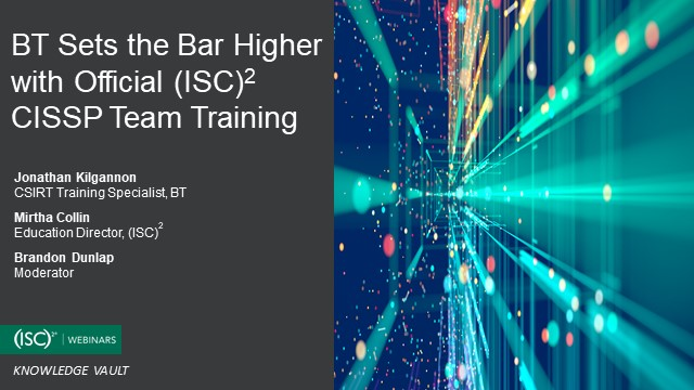 BT Sets the Bar Higher with Official (ISC)2 CISSP Team Training