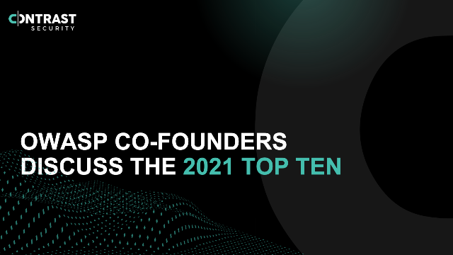 Co-founders Discuss Key Takeaways from the 2021 OWASP Top Ten
