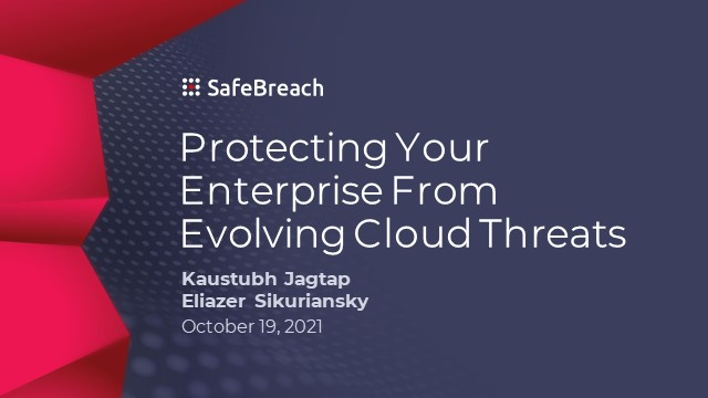 Protecting Your Enterprise from Evolving Cloud Threats