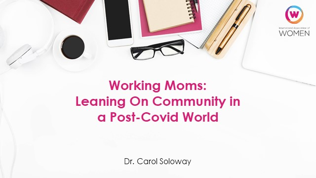 Working Moms: Leaning On Community in a Post-Covid World