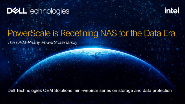 OEM Solutions: PowerScale is Redefining NAS for the Data Era