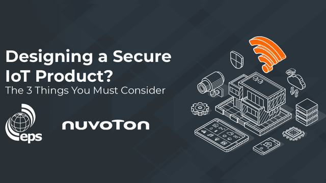 Designing a Secure IoT Product? The 3 Things You Must Consider