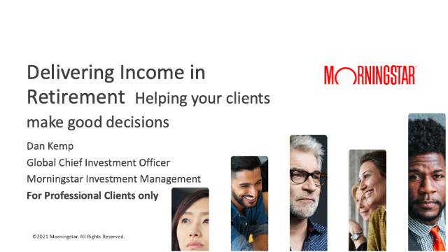 Delivering Income in Retirement – Helping your clients make good decisions