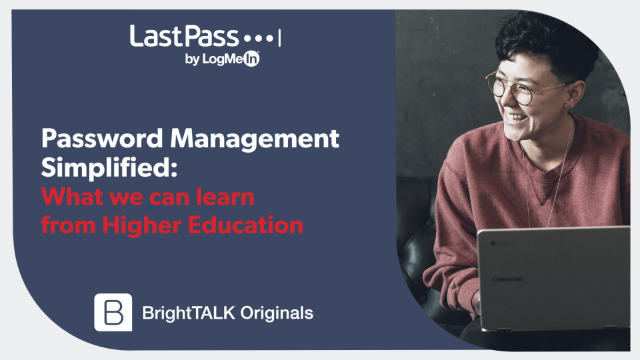 Password Management Simplified: What we can learn from Higher Education