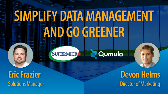 Simplify Data Management and Go Greener with Supermicro & Qumulo