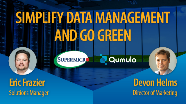 Simplify Data Management and Go Green with Supermicro & Qumulo