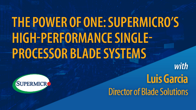 The Power of One: Supermicro's High-Performance Single-Processor Blade Systems