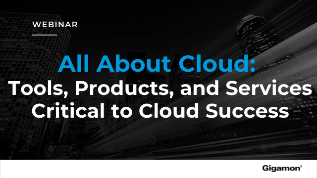 All About Cloud: Tools, Products, and Services Critical to Cloud Success