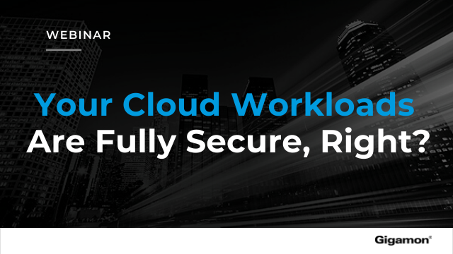 Your Cloud Workloads Are Fully Secure, Right?