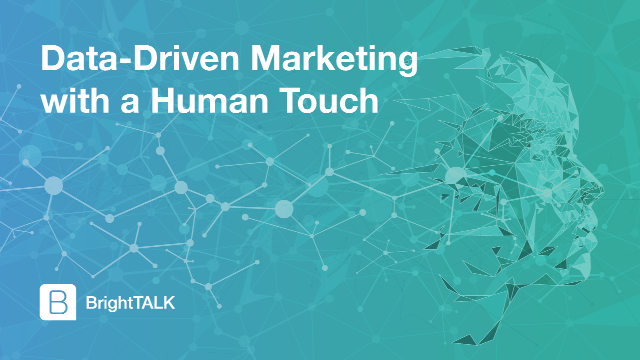 Data-Driven Marketing with a Human Touch