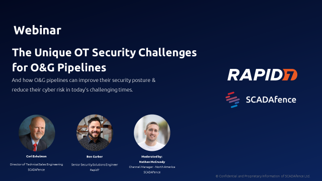 The Unique OT Security Challenges For Oil & Gas Pipelines - SCADAfence & Rapid7
