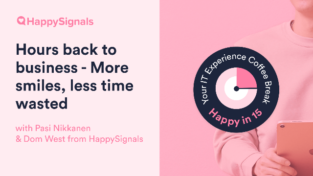 Give hours back to the business - More smiles, less time wasted