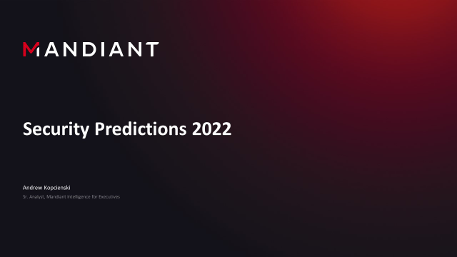Mandiant Presents: 14 Cyber Security Predictions for 2022