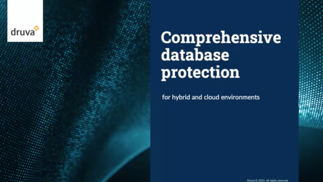 Comprehensive database protection for hybrid and cloud environments
