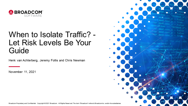 When to Isolate Traffic? - Let Risk Levels Be Your Guide