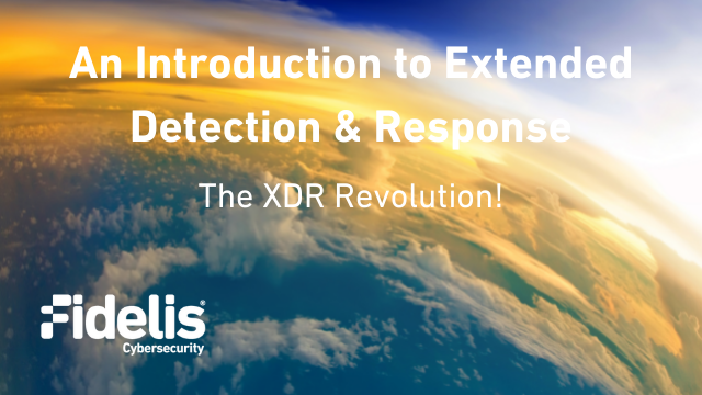 An Introduction to Extended Detection & Response: The XDR Revolution