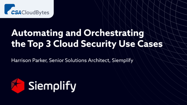 Automating and Orchestrating the Top 3 Cloud Security Use Cases