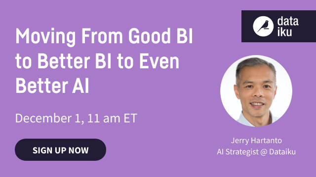 Moving From Good BI to Better BI to Even Better AI
