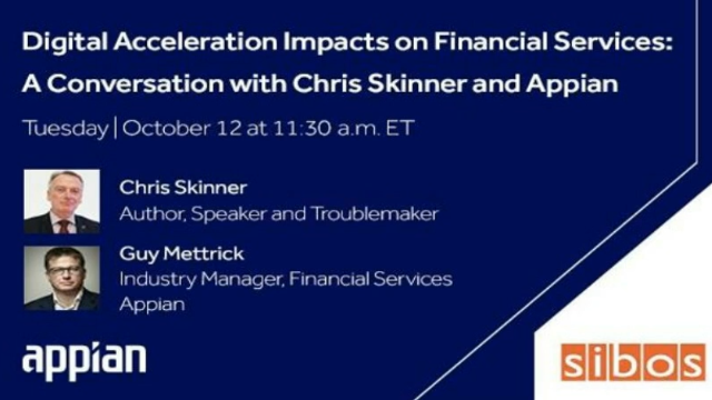 Digital Acceleration Impacts on Financial Services with Chris Skinner & Appian