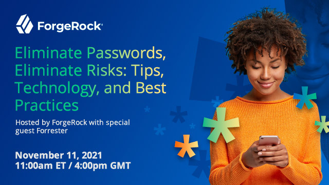 Eliminate Passwords, Eliminate Risks: Tips, Technology, and Best Practices