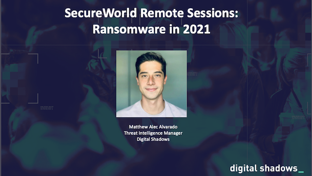SecureWorld Remote Sessions: Ransomware in 2021