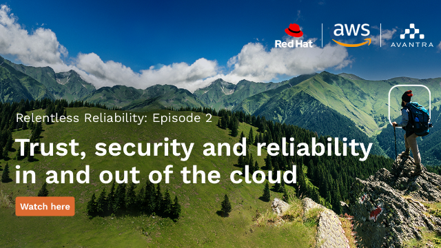 Ep. 2: Trust, security and reliability in and out of the cloud.