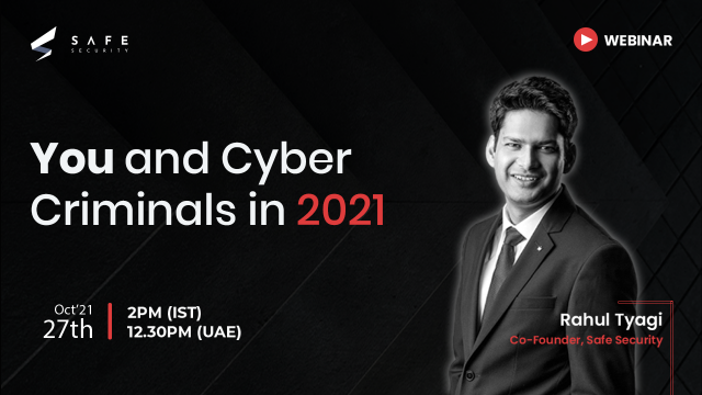 You and Cyber Criminials in 2021 | Cyber Awareness Month Webinar 2021