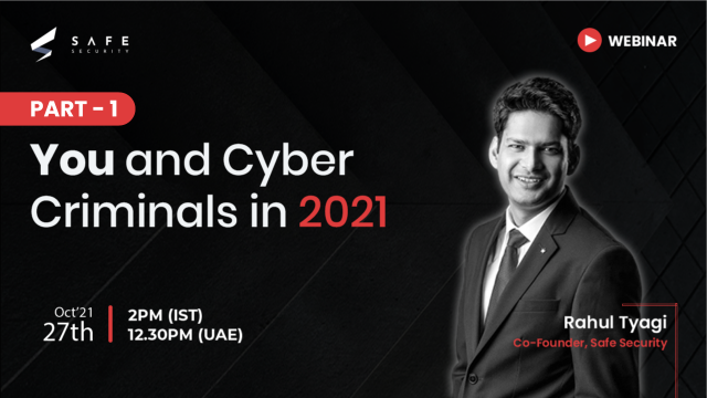 You and Cyber Criminials in 2021 | Cyber Awareness Month Webinar 2021 - PART 1