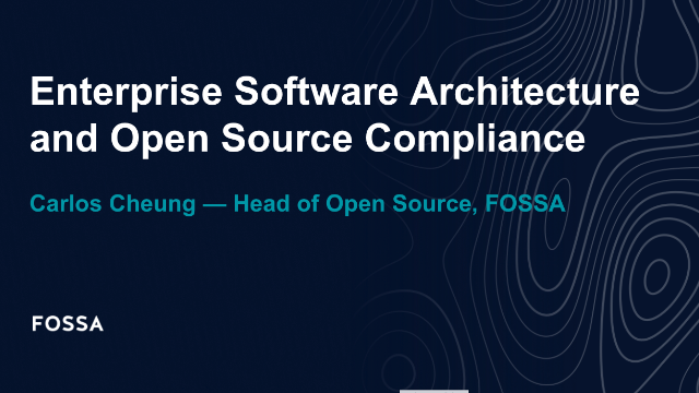 Enterprise Software Architecture and Open Source Compliance