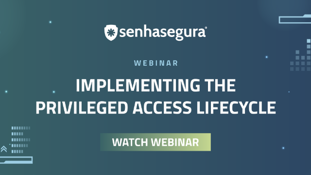 WEBINAR: Implementing Privileged Access Lifecycle