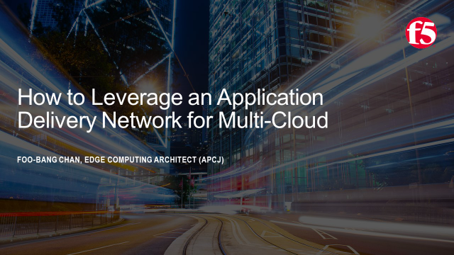 How to Leverage an Application Delivery Network for Multi-Cloud