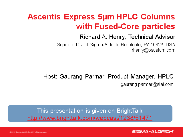 New! Introducing Ascentis Express 5 um HPLC Columns with Fused-Core Technology