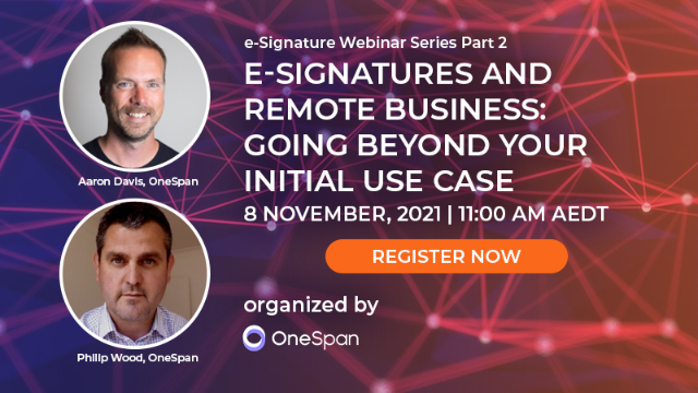 E-Signatures and Remote Business: Going Beyond Your Initial Use Case