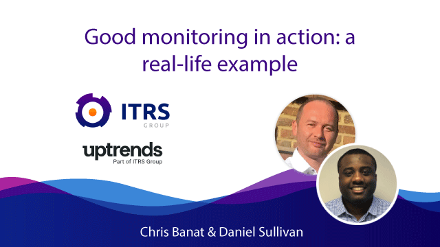 Good monitoring in action: a real-life example