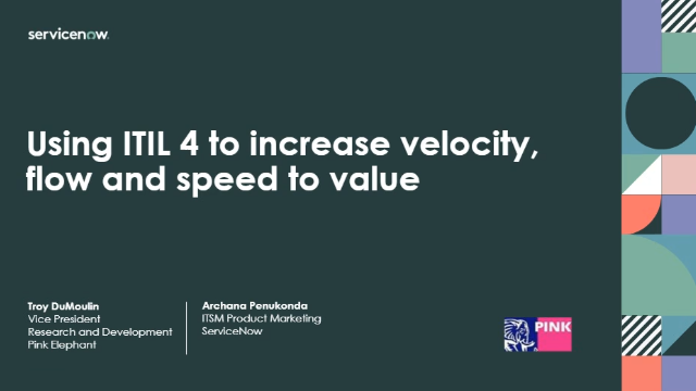 Using ITIL 4 To Increase Velocity, Flow & Speed To Value