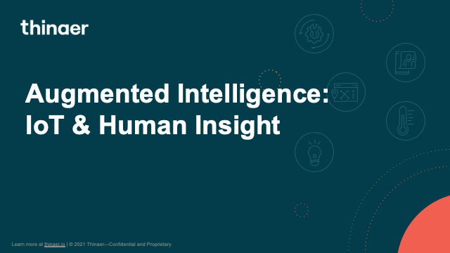 Augmented Intelligence: IoT and Human Insight