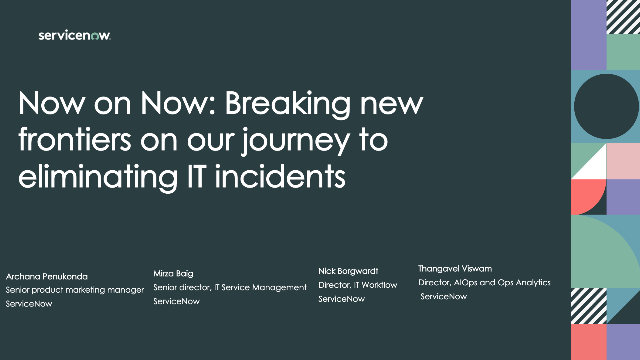 Now on Now: Breaking new frontiers on our journey to eliminating IT incidents