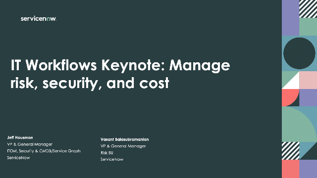 IT Workflows Keynote: Manage risk, security, and cost