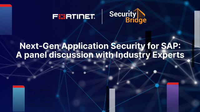 Next-Gen Application Security for SAP: A panel discussion with Industry Experts