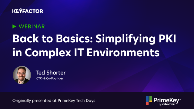 Back to Basics: Simplifying PKI in Complex IT Environments