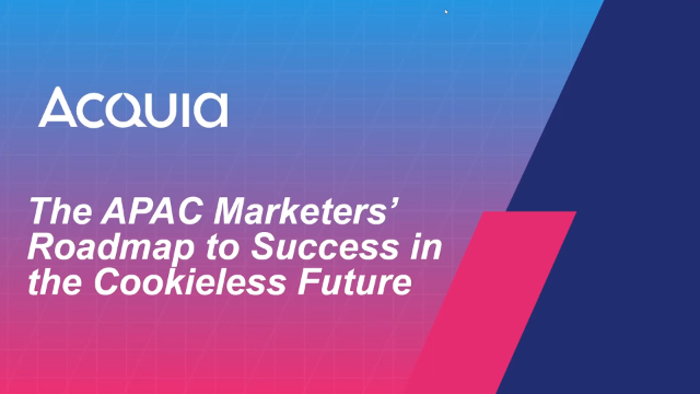 The APAC Marketers' Roadmap To Success In The Cookieless Future