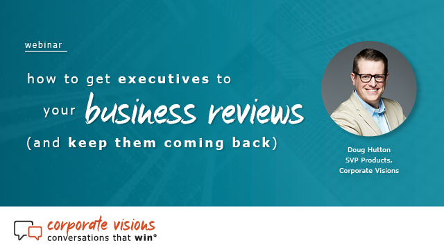 How to Get Executives to Your Business Reviews (and Keep Them Coming Back)