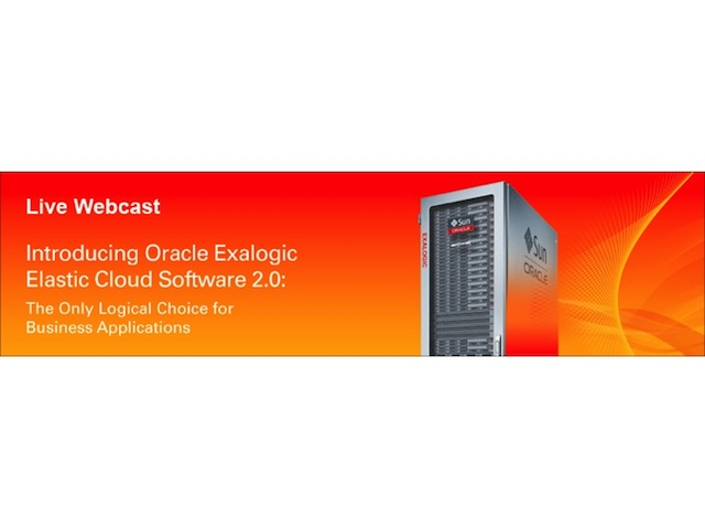 Launch Event: Introducing Oracle Exalogic Elastic Cloud Software 2.0