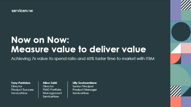 Now on Now: Measure value to deliver value—drive business outcomes