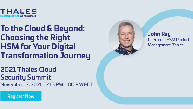 To the Cloud & Beyond: Choosing the Right HSM for Your Digital Transformation