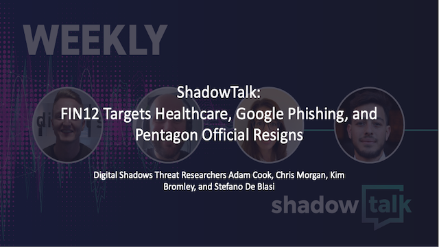 FIN12 Targets Healthcare, Google Phishing, and Pentagon Official Resigns