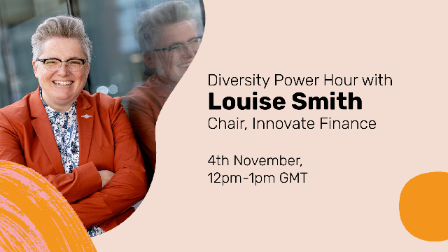 Diversity Power Hour: In Conversation with Louise Smith, Chair, Innovate Finance