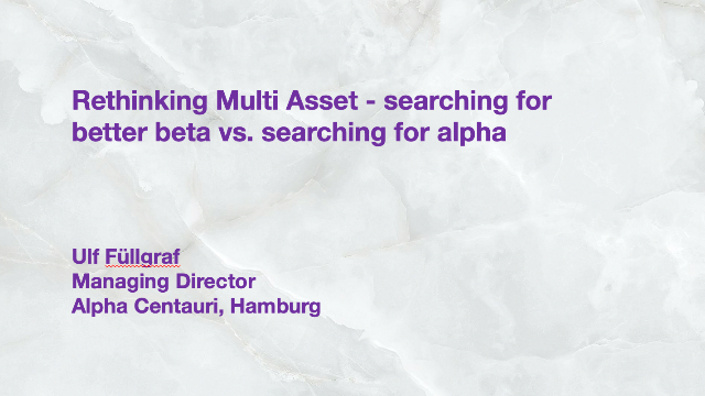 Rethinking Multi Asset - searching for better beta vs. searching for alpha